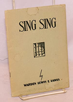 Sing Sing: Lawes, Lewis E., Warden of Sing Sing Prison