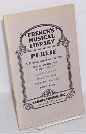 Purlie: a musical based on the play Purlie Victorious by Ossie Davis: Davis, Ossie, Peter Udell, ...