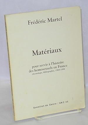 Le Mat?riaux; pour servir ? l'histoire des homosexuels en France, chronologie, bibliographie, ...