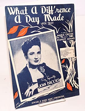 What a diff'rence a day made; fox trot, lyric by Stanley Adams: Grever, Maria. music