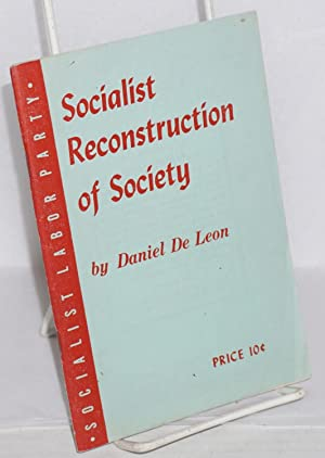 Socialist reconstruction of society; the industrial vote