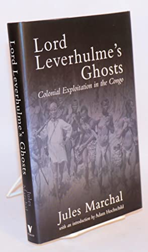 Lord Leverhulme's ghosts; Colonial exploitation in the: Marchal, Jules, translasted