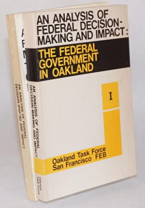 An Analysis of Federal Decision-Making and Impact: The Federal Government in Oakland. l, II [...