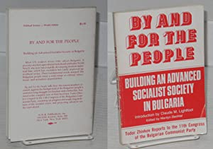 By and For the People; Building an Advanced Socialist Society in Bulgaria