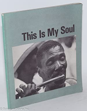 This is my soul, poems & images of Haiti. Poetry by James Beitler, photography by Lionel ...