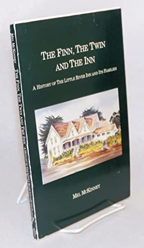 The Finn, the twin and the inn: a history of the Little River Inn and its families: McKinney, Mel
