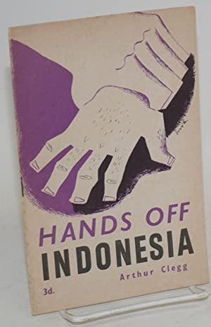 Hands off Indonesia: Clegg, Arthur