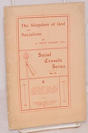 The kingdom of God and socialism: Wilson, J. Stitt