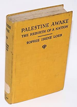 Palestine Awake The Rebirth of a Nation: Loeb, Sophie Irene