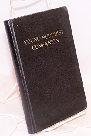 Young Buddhist companion: Buddhist Churches of America; Commission of Buddhist Research and ...