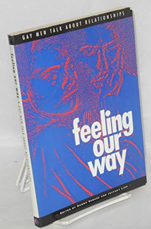 Feeling our way; gay men talk about relationships: Vadasz, Danny and Jeffrey Lipp, editors