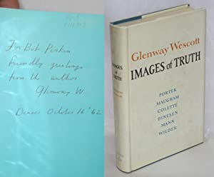 Images of truth; remembrances and criticism: Wescott, Glenway