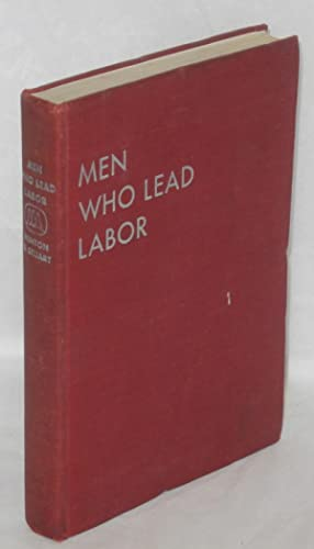 Men who lead labor. With drawings by: Minton, Bruce and