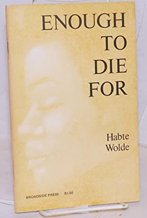 Enough to die for (poems): Wolde, Habte (pseudonym of Henry A. Jennings)