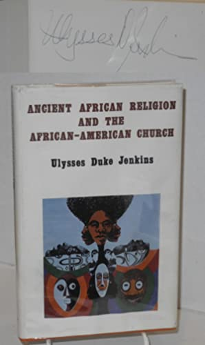 Ancient African religion and the African -: Jenkins, Ulysses Duke,