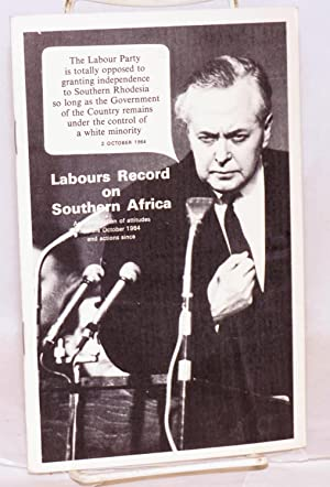 Labour's record on Southern Africa; an examination of attitudes before October 1964 and ...