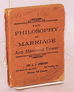 The philosophy of marriage being important lectures on the functions and disorders of the nervous ...