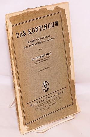 Das Kontinuum Kritische Untersuchungen uber die Grundlagen der Analysis. Unveranderter Neudruck: ...