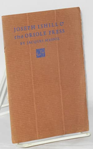 Joseph Ishill & the Oriole Press. Translated from the French by Rose Freeman-Ishill. [With commen...