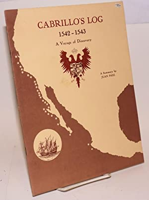 Cabrillo's log 1542-1543, a voyage of discovery, a summary by Juan P?ez, translated by James R...