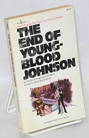 The end of Youngblood Johnson; as told: Johnson, Aaron (Youngblood)