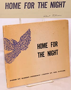 Home for the night; poems: Peterson, Robert, prints by Mel Fowler