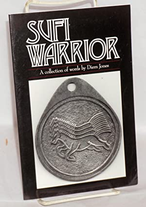 Sufi warrior; a collection of words