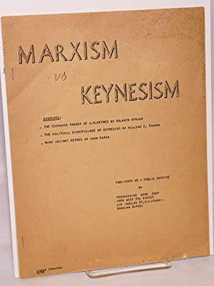 Marxism vs. Keynesism. Contents: The economic theory of J.M. Keynes by Celeste Strack, The ...