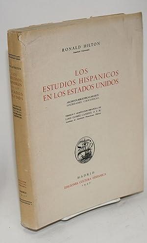 Los estudios Hispanicos en los Estados Unidos; archivos, bibliotecas, museos, sociedades ...
