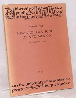 Hispanic Folk Songs of New Mexico; with selected songs collected, transcribed and arranged for ...