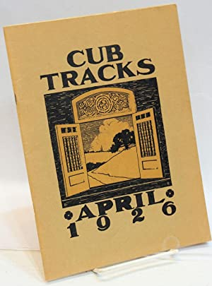 Cub Tracks, April 1926; A quarterly magazine for students, parents, alumni, and faculty: Arlett, ...