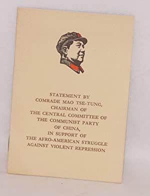 Statement by comrade Mao Tse-Tung, Chairman of the Central Committee of the Communist Party of ...