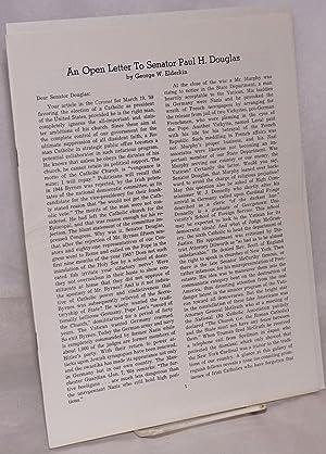 An open letter to Senator Paul H. Douglas: Elderkin, George W.