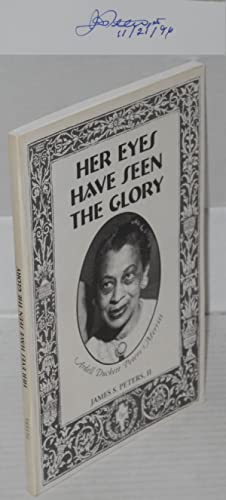 Her eyes have seen the glory: Ardell Duckett Peters Merrit: Peters, James S. II, Ardell Duckett ...