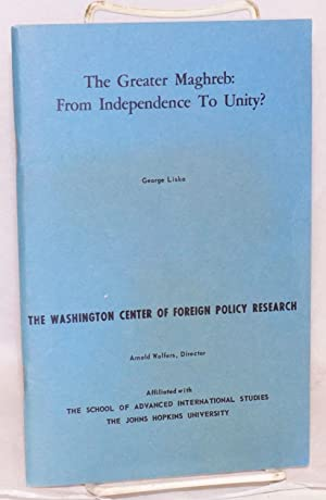 The greater Maghreb: from independence to unity: Liska, George