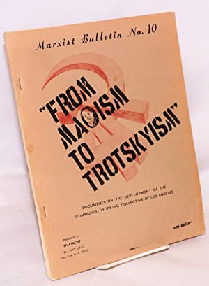 From Maoism to Trotskyism: documents on the development of the Communist Working Collective of Los ...
