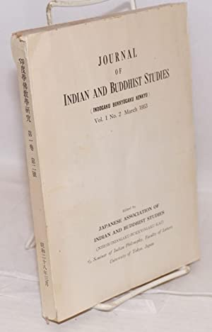 Journal of Indian and Buddhist studies / Indogaku bukkyogaku kenkyu. Vol. I No. 1 (July 1952) ...