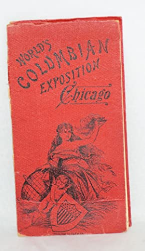 The Album of the World's Columbian Exposition Chicago Contains the Following Views. Bird's Eye Vi...