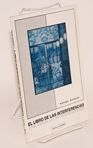 El libro de las interferencias: the book of interferences: Bordao, Rafael, translated from the ...