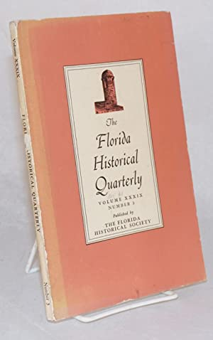 The Florida Historical Quarterly Vol. XXXIX No.3, January 1961: Patrick, Rembert W., editor