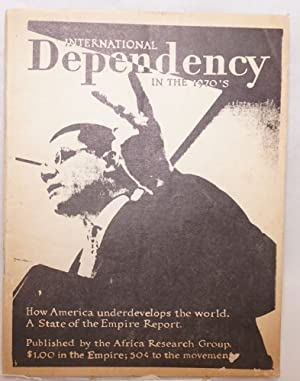 International dependency in the 1970s. How America underdevelops the world. A state of the empire ...