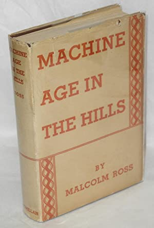 Machine age in the hills: Ross, Malcolm