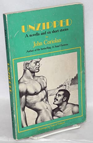 Unzipped; a novella and six short stories: Coriolan, John [pseudonym