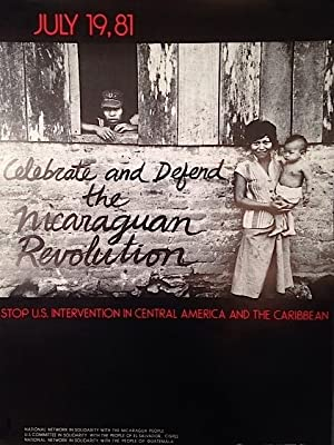 July 19, 81 / Celebrate and Defend the Nicaraguan Revolution / Stop U.S. Intervention in Central ...