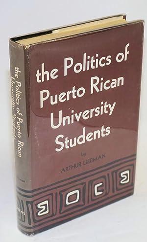 the politics of Puerto Rican university students: Liebman, Arthur