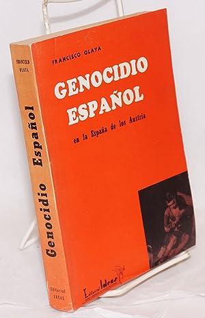 Genocido Espa?ol en las Espa?a de los Austria: Olaya Morales, Francisco