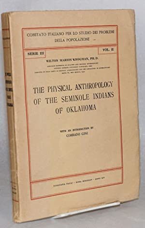The physical anthropology of the Seminole Indians of Oklahoma. With an introduction by Corrado Gini...