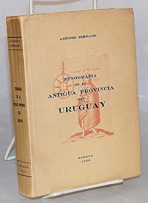 Etnograf?a de la antigua provincia del Uruguay: Serrano, Antonio