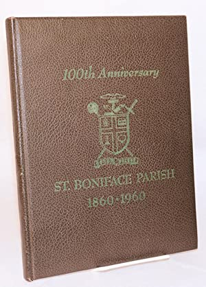 100th anniversary St. Boniface Parish, San Francisco, California 1860-1960: Scanlon, William J., ...