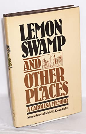 Lemon Swamp and other places; a Carolina: Fields, Mamie Garvin,